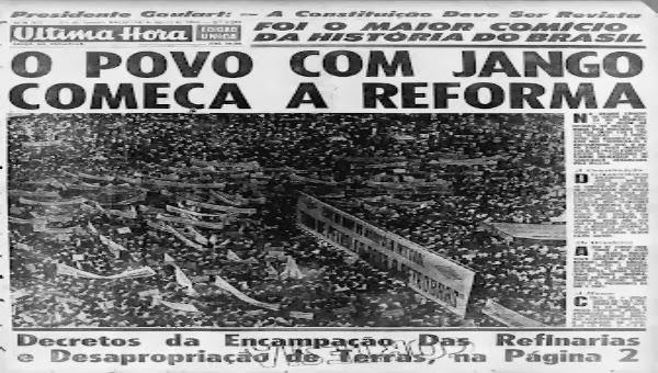 Golpe Jango - Comício da Central do Brasil - Última Hora
